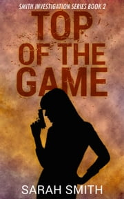 Top Of The Game: Smith Investigations Series 2 ebook by Deborah Diaz