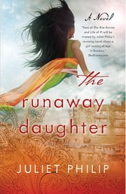 Runaway Daughter - A Novel ebook by Juliet Philip,Monica Gurevich