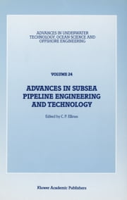 Advances in Subsea Pipeline Engineering and Technology - Papers presented at Aspect '90, a conference organized by the Society for Underwater Technology and held in Aberdeen, Scotland, May 30–31, 1990 ebook by C.P. Ellinas