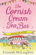 The Eclair Affair (The Cornish Cream Tea Bus, Book 2) 電子書 by Cressida McLaughlin