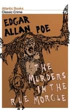The Murders in the Rue Morgue eBook by Edgar Allan Poe