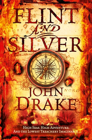 Flint and Silver ebook by John Drake
