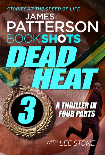 Dead Heat – Part 3 - BookShots ebook by James Patterson