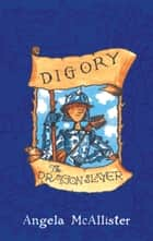 Digory the Dragon Slayer ebook by Angela McAllister, Ian Beck