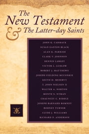 The New Testament and the Latter-day Saints ebook by Various Authors from Sperry Symposium