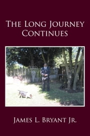 The Long Journey Continues ebook by James L. Bryant Jr.