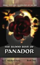 Daniel Light and the Blood Rose of Panador ebook by C. Michael Perry