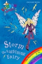 Rainbow Magic: Storm The Lightning Fairy - The Weather Fairies Book 6 ebook by Daisy Meadows, Georgie Ripper