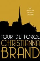 Tour de Force ebook by Christianna Brand