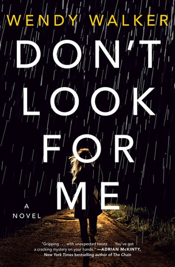 Don't Look for Me - A Novel ebook by Wendy Walker