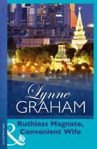 Ruthless Magnate, Convenient Wife (Mills & Boon Modern) (Pregnant Brides, Book 2) ebook by Lynne Graham
