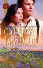 Saving Grace ebook by Carolyn Davidson