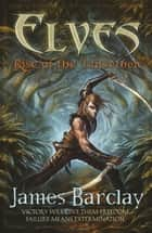 Elves: Rise of the TaiGethen ebook by James Barclay