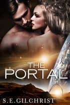 The Portal (Novella) ebook by S E Gilchrist
