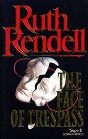 The Face Of Trespass ebook by Ruth Rendell
