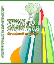 Think And Grow Rich For Network Marketers ebook by Anonymous