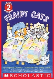 Fraidy Cats (Scholastic Reader, Level 2) ebook by Stephen Krensky,Betsy Lewin