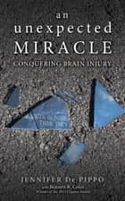 An Unexpected Miracle ebook by Jennifer De Pippo