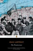 The Praetorians ebook by Jean Larteguy, Xan Fielding, General Stanley McChrystal