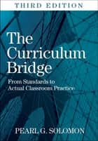 The Curriculum Bridge ebook by Pearl G. (Gold) Solomon
