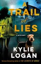 A Trail of Lies - A Mystery ebook by Kylie Logan