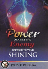Power Against the Enemy Opposed to your Shining ebook by Dr. D. K. Olukoya