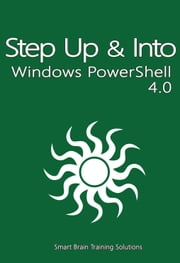 Step Up & Into Windows PowerShell 4.0 ebook by William Stanek