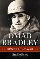 Omar Bradley ebook by Jim DeFelice
