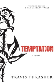 Temptation - A Novel ebook by Travis Thrasher