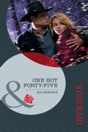 One Hot Forty-Five (Mills & Boon Intrigue) ebook by B.J. Daniels