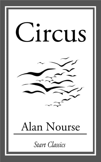 Circus ebook by Alan Nourse