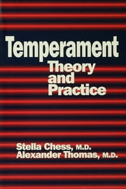 Temperament - Theory And Practice ebook by Stella Chess