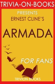 Armada: A Novel By Ernest Cline (Trivia-On-Books) ebook by Trivion Books