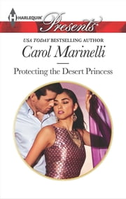 Protecting the Desert Princess ebook by Carol Marinelli