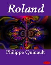 Roland ebook by Philippe Quinault