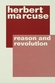 Reason and Revolution ebook by Herbert Marcuse