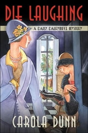 Die Laughing - A Daisy Dalrymple Mystery ebook by Carola Dunn