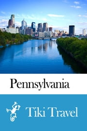 Pennsylvania (USA) Travel Guide - Tiki Travel ebook by Tiki Travel