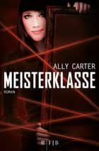 Meisterklasse ebook by Ally Carter, Alice Jakubeit