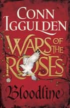 Wars of the Roses: Bloodline ekitaplar by Conn Iggulden