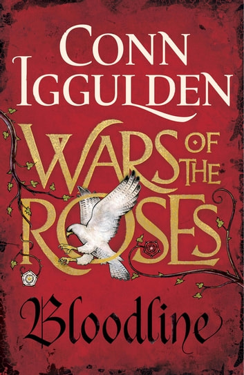 Wars of the Roses: Bloodline ebook by Conn Iggulden