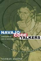 Navajo Code Talkers ebook by Nathan Aaseng