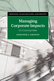 Managing Corporate Impacts ebook by Griffin, Jennifer J.