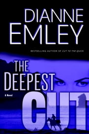 The Deepest Cut - A Novel ebook by Dianne Emley