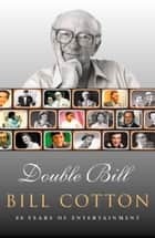 Double Bill (Text Only) ebook by Bill Cotton