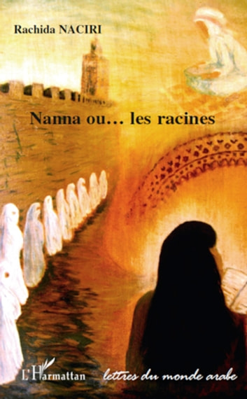 Nanna ou les racines ebook by Rachida Naciri
