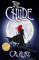 The Childe ebook by C.A. Kunz