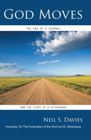 God Moves - The end of a journey and the start of a pilgrimage ebook by Neil S. Davies