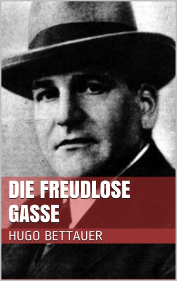 Die freudlose Gasse ebook by Hugo Bettauer