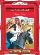 Her Ardent Sheikh (Mills & Boon Desire) (Texas Cattleman's Club, Book 9) ebook by Kristi Gold